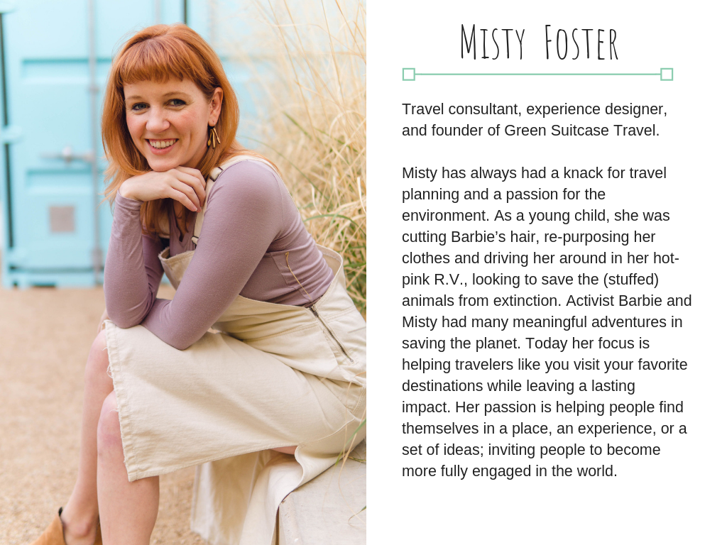 Misty Foster, founder and chief explorer at Green Suitcase Travel.